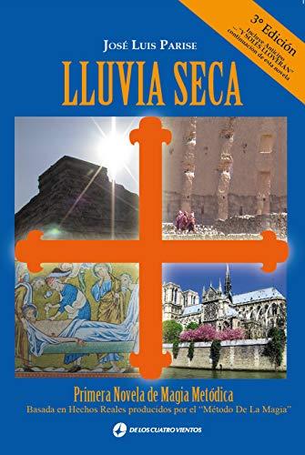 Lluvia Seca: Primera Novela de Magia Metódica