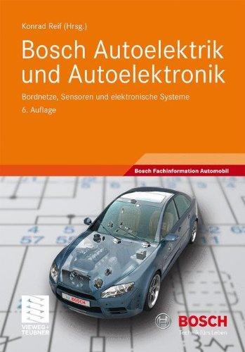 Bosch Autoelektrik Und Autoelektronik: Bordnetze, Sensoren Und Elektronische Systeme (Bosch Fachinformation Automobil) by Reif Konrad(2010-12-16)