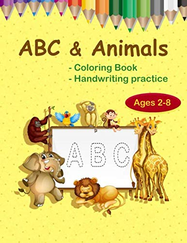 ABC & Animals: Learn the Alphabets & Animal Names, Coloring Animals and handwriting practice for kids 2-8 (Black and white interior/Size: 8.5 x 11 in/COVER: Glossy)