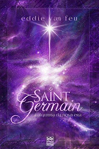 Saint Germain: A Alquimia da Nova Era