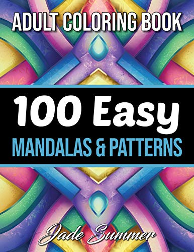 100 Easy Mandalas and Patterns: A Mandala Coloring Book for Adults with Fun, Simple, and Relaxing Coloring Pages