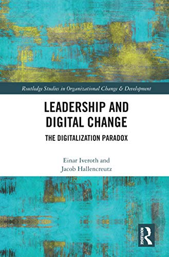 Leadership and Digital Change: The Digitalization Paradox (Routledge Studies in Organizational Change & Development) (English Edition)