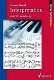 Interpretation: Vom Text zum Klang (Studienbuch Musik) - Gerhard Mantel