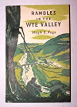 Rambles in the Wye Valley: Describing in detail over 300 miles of rambling and walking tours in the Wye and Usk Valleys, the Forest of Dean, the Black ... walk and a general diagram of the whole area