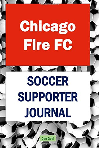Chicago Fire FC soccer supporter journal: Major League Lined Log book, Notebook, Diary 150 Pages 6 x 9