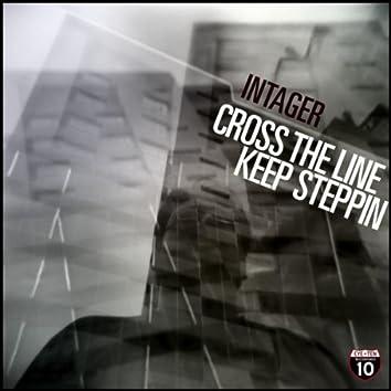 Cross The Line, Keep Steppin