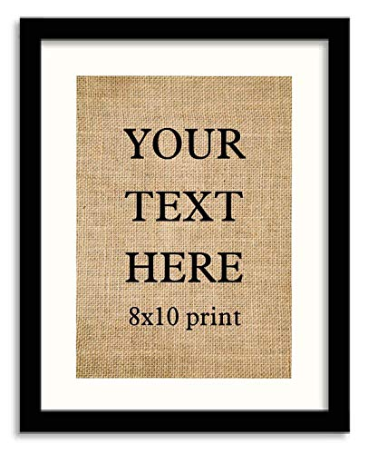 Custom Burlap Print, Custom Quote, Customize-able 8x10 Custom Print, Your Text Here Burlap print, Your own Text - designed by us, Personalized burlap prints(Frame Not Included)