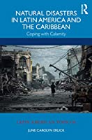 Natural Disasters in Latin America and the Caribbean: Coping with Calamity (Latin American Tópicos)