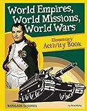 World Empires, World Missions, World Wars Elementary Activity Book
