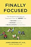 Finally Focused: The Breakthrough Natural Treatment Plan for ADHD That Restores Attention, Minimizes