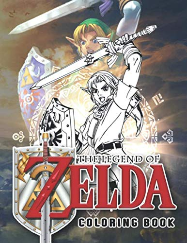 Legend Of Zelda Coloring Book: Legend Of Zelda Amazing Coloring Books For Adults, Teenagers With Newest Unofficial Images