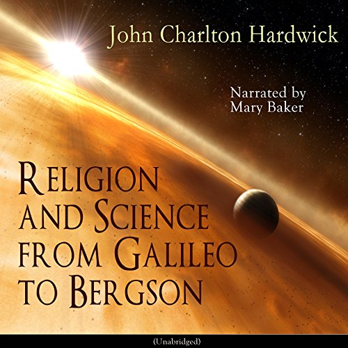 Religion and Science from Galileo to Bergson audiobook cover art