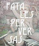 Fatales y perversas. Mujeres en la plástica española (catálogos Paraninfo)