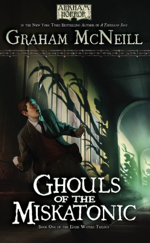 Arkham Horror: Ghouls of the Miskatonic (The Dark Waters Trilogy Book 1) (English Edition)