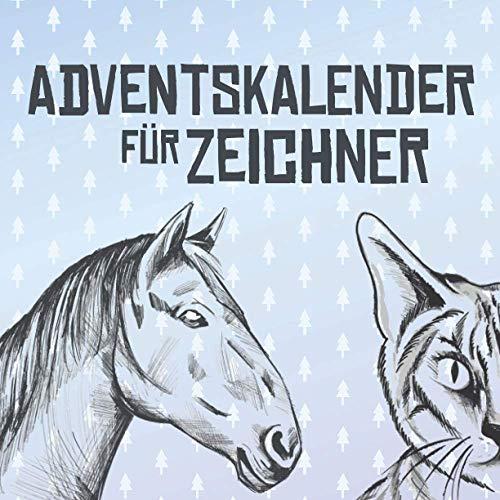 Adventskalender für Zeichner: Ein großartiger Adventskalender für alle die gerne Zeichnen