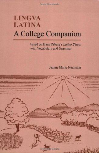 A College Companion: Based on Hans Oerberg's Latine...