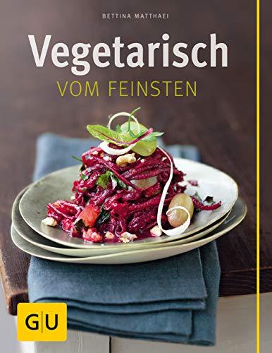 Vegetarisch vom Feinsten (GU Themenkochbuch) (German Edition)