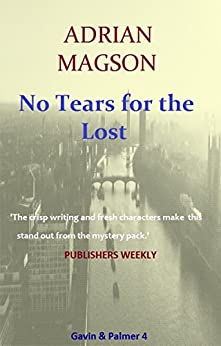 No Tears for the Lost (GAVIN & PALMER Book 4) by [Adrian Magson]