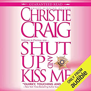 Shut Up and Kiss Me                   By:                                                                                                                                 Christie Craig                               Narrated by:                                                                                                                                 Violet Strong                      Length: 10 hrs and 48 mins     62 ratings     Overall 4.5