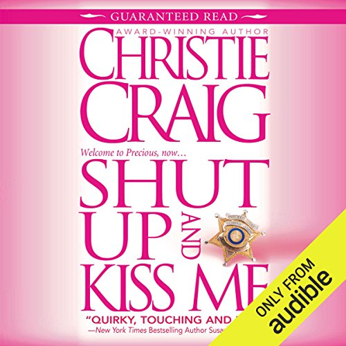 Shut Up and Kiss Me                   By:                                                                                                                                 Christie Craig                               Narrated by:                                                                                                                                 Violet Strong                      Length: 10 hrs and 47 mins     Not rated yet     Overall 0.0