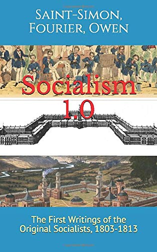 Socialism 1.0: The First Writings of the Original Socialists, 1803-1813