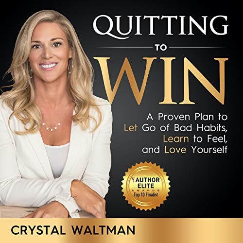Quitting to Win Audiobook By Crystal Waltman cover art