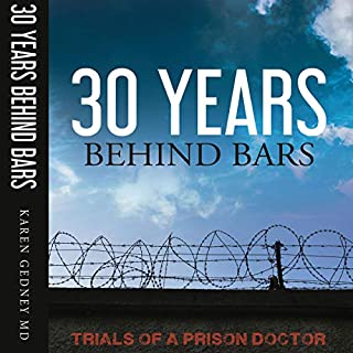 30 Years Behind Bars: Trials of a Prison Doctor cover art