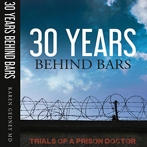 30 Years Behind Bars: Trials of a Prison Doctor audiobook cover art
