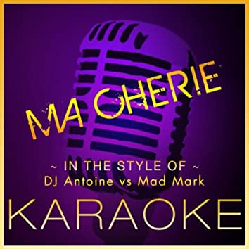 Ma Cherie (DJ Antoine vs Mad Mark Radio Edit) - Karaoke