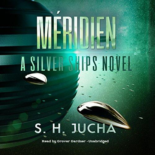 Méridien: A Silver Ships Novel, Book 3