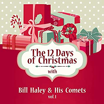 The 12 Days of Christmas with Bill Haley & His Comets, Vol. 1