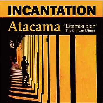 """Atacama (""""Estamos Bien"""" / The Chilean Miners)"""