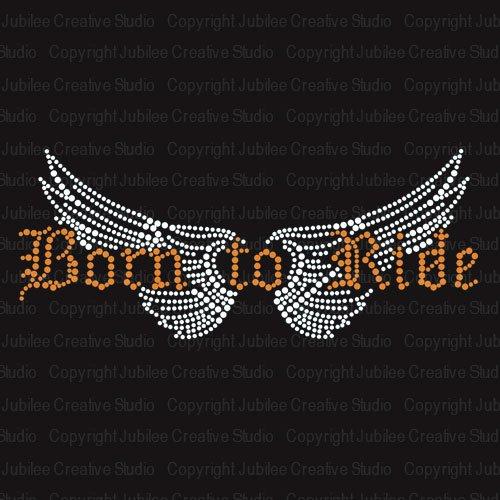 Born to Ride Iron On Rhinestone and Rhinestud Transfers for T-Shirts by JCS Rhinestones