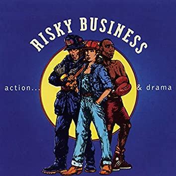 Risky Business: Action & Drama