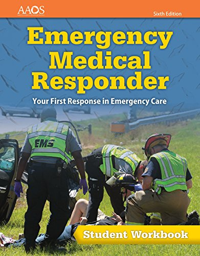 Emergency Medical Responder: Your First Response In Emergency Care Student Workbook