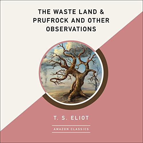 The Waste Land & Prufrock and Other Observations (AmazonClassics Edition) cover art