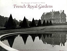 French Royal Gardens: The Designs of Andre Le Notre