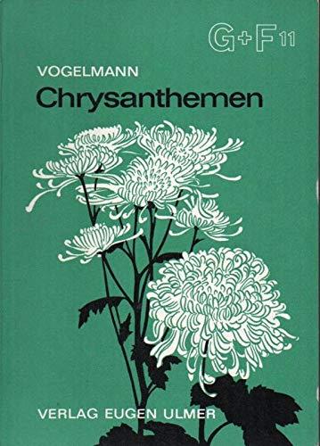 Chrysanthemen (=Grundlagen und Fortschritte im Garten-und Weinbau, Heft 11).