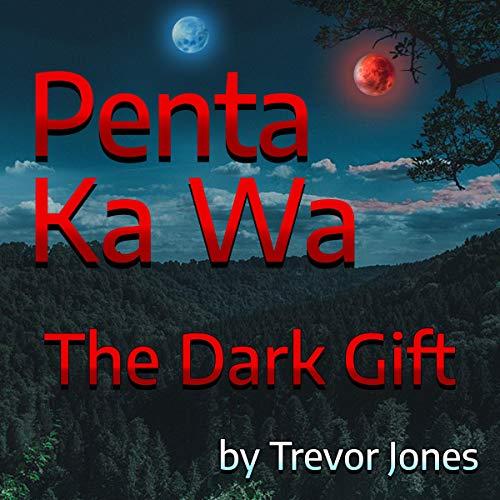 Penta Ka Wa: The Dark Gift cover art