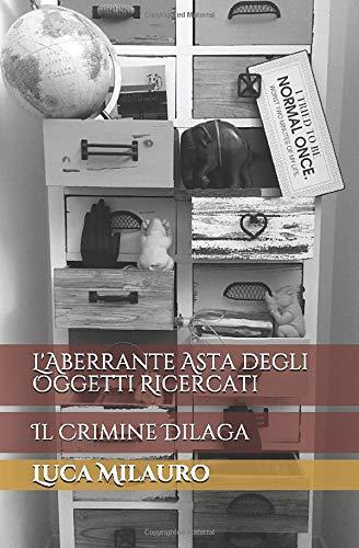 L'Aberrante Asta degli Oggetti Ricercati: Il Crimine Dilaga