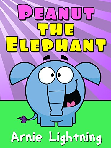Peanut the Elephant: Short Stories for Kids, Funny Jokes, and More! (Early Bird Reader Book 5) by [Arnie Lightning]