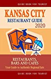 Kansas City Restaurant Guide 2020: Your Guide to Authentic Regional Eats in Kansas City, Missouri (Restaurant Guide 2020)