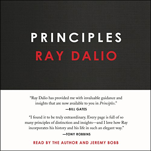 Principles     Life and Work              By:                                                                                                                                 Ray Dalio                               Narrated by:                                                                                                                                 Ray Dalio,                                                                                        Jeremy Bobb                      Length: 16 hrs and 5 mins     11,940 ratings     Overall 4.6