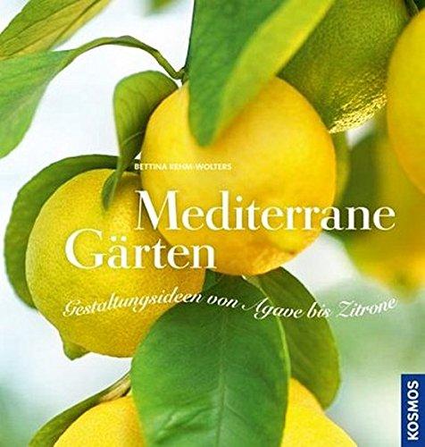 Mediterrane Gärten: Gestaltungsideen von Agave bis Zitrone