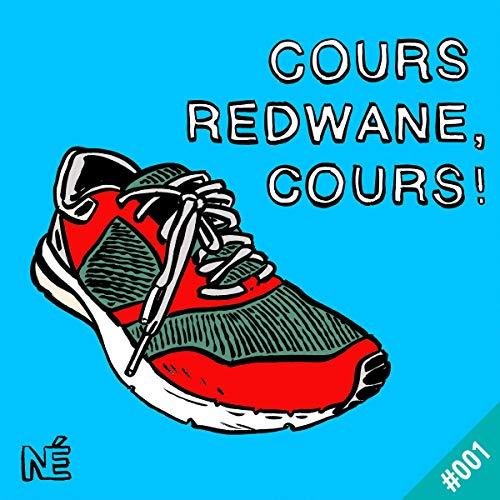 Je veux pas te blesser mais...: Cours Redwane, cours ! 1