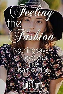 Feeling the Fashion: Nothing Says I Love You Like Lisa's Writing