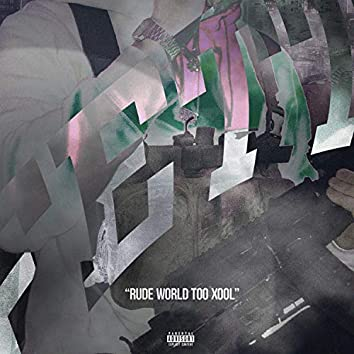 Rude World Too Xool