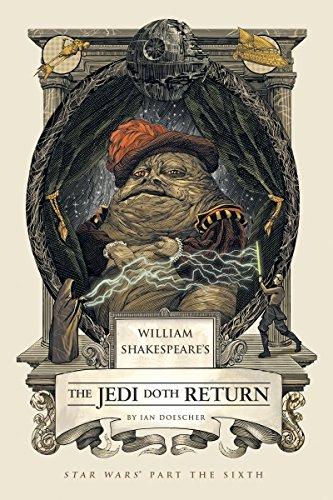 William Shakespeare's The Jedi Doth Return: Star Wars Part the Sixth (William Shakespeare's Star Wars, Band 6)