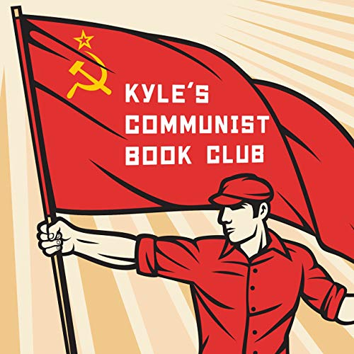 Kyle's Communist Book Club | A Western Look At the Soviet Union from First-hand Accounts Podcast By Revelator Podcast Network cover art