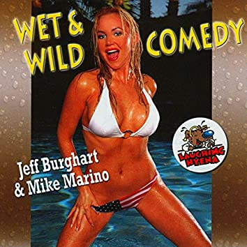 Wet & Wild Comedy